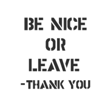 Be Nice or Leave – Thank you