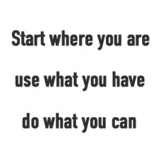 Start Where you can